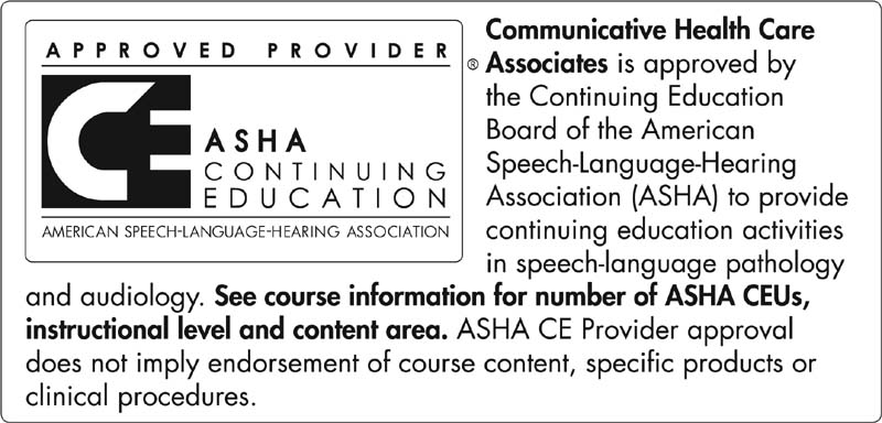 Communicative Health Care Associates is approved by the Continuing Education Board of the American Speech Hearing Association.